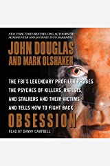Obsession: The FBI's Legendary Profiler Probes the Psyches of Killers, Rapists, and Stalkers Audible Audiobook