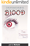Defender's Blood The Turning (An Urban Fantasy)