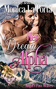 Her Dream Alpha: Paranormal Dating Agency (Angel's Pass Wolves Book 1)