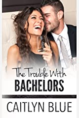 The Trouble With Bachelors (Windy City Bachelors Book 1) Kindle Edition