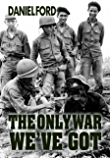 The Only War We've Got: Early Days in South Vietnam