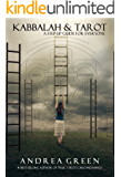 Kabbalah and Tarot: A Step-Up Guide for Everyone