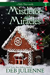 Mistletoe and Miracles (Holly Days Book 2) Kindle Edition