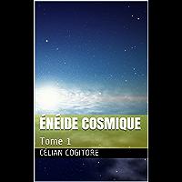 Énéide cosmique: Tome 1