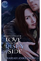 Love on the Risky Side (Peak Town Colorado Book 3) Kindle Edition