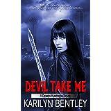 Devil Take Me (A Demon Huntress Novel Book 4)