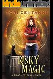 Risky Magic: A Trash Witch Novel