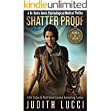 Shatter Proof: A Sonia Amon Psychological Medical Thriller (Women of Valor) (Dr. Sonia Amon Medical Thrillers Book 1)