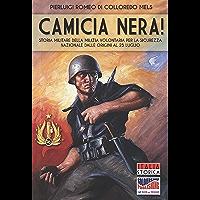 Camicia Nera!: Storia militare della Milizia Volontaria per la Sicurezza Nazionale dalle origini al 25 luglio (Italian… book cover