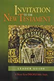 Invitation to the New Testament: Leader Guide: A Short-Term DISCIPLE Bible Study (Disciple Short Term Studies S)