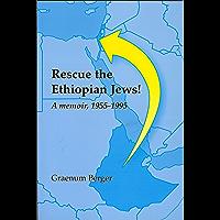 Rescue the Ethiopian Jews! A memoir, 1955-1995