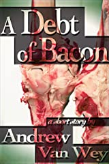 A Debt of Bacon Kindle Edition