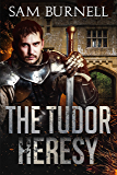 The Tudor Heresy: Mercenary For Hire: A medieval Historical Fiction Novel (Mercenary For Hire Series)