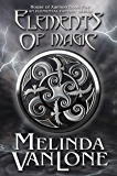 Elements of Magic: An Elemental Fantasy Series (House of Xannon Book 5)