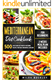 Mediterranean Diet Cookbook for Beginners: 500 Quick and Easy Mouth-watering Recipes that Busy and Novice Can Cook - 2…