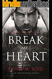 Break My Heart (The Heart Series Book 2)