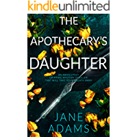 THE APOTHECARY'S DAUGHTER an absolutely gripping mystery thriller that will take your breath away (Ray Flowers Book 1)