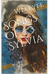 Songs of Sylvia Kindle Edition