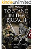 The Lost Platoon: To Stand in the Breach