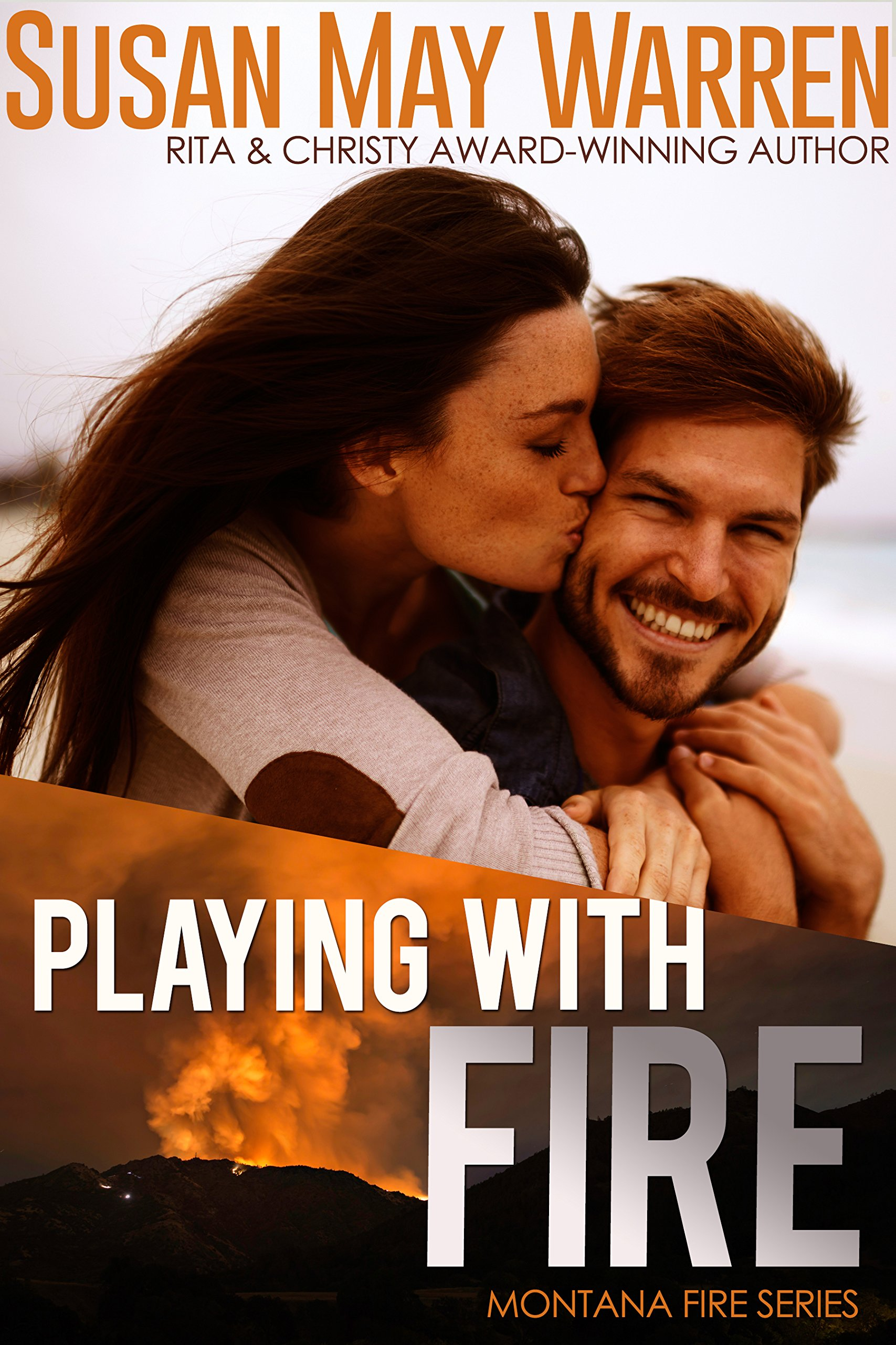 Playing With Fire  Inspirational Romantic Suspense  Montana Fire Book 2   English Edition