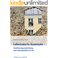 Lebenswerte Kommune - Bevölkerungsentwicklung und Lebensqualität vor Ort