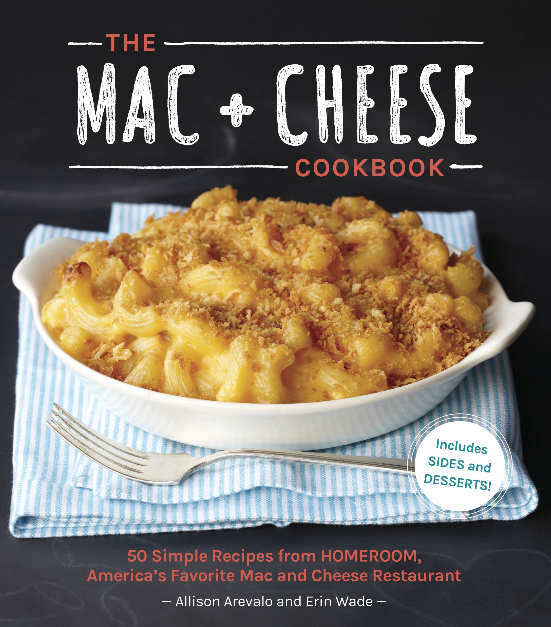 The Mac + Cheese Cookbook: 50 Simple Recipes from Homeroom ...