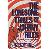 The Lonesome Trials of Johnny Riles: A Strattford County Yarn (Volume 2)