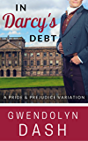 In Darcy's Debt: A Pride & Prejudice Variation
