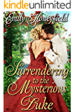 Surrendering to the Mysterious Duke: A Historical Regency Romance Book