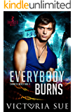 Everybody Burns (Enhanced World Book 6)