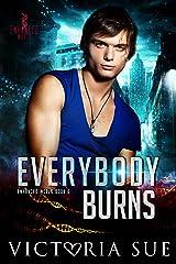 Everybody Burns (Enhanced World Book 6) Kindle Edition
