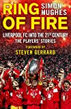 Ring of Fire: Liverpool into the 21st century: The Players' Stories