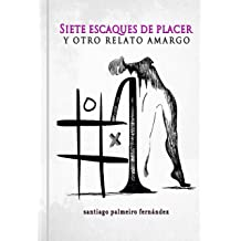 Siete escaques de placer (Spanish Edition) Nov 27, 2016
