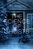 The Science of Ghosts: Searching for Spirits of the Dead