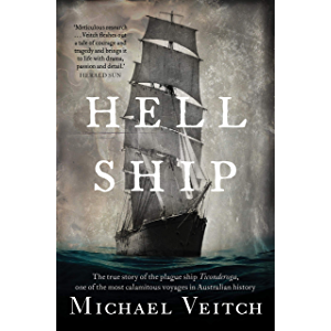 Hell Ship: The true story of the plague ship Ticonderoga, one of the most calamitous voyages in Australian history