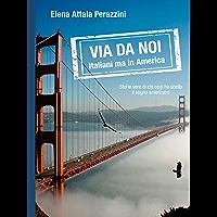 Via da noi - Italiani ma in America (Italian Edition) book cover