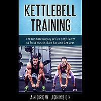 Kettlebell: The Ultimate Display of Full Body Power
