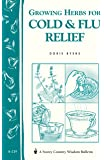 Growing Herbs for Cold & Flu Relief: Storey's Country Wisdom Bulletin A-219 (Storey Country Wisdom Bulletin, A-219)