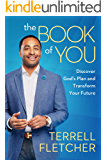 The Book Of You: Discover God's Plan and Transform Your Future