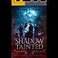 Shadow Tainted: A Reverse Harem Paranormal Romance (Arcane Arts Academy Book 4)