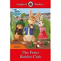 Peter Rabbit: The Peter Rabbit Club - Ladybird Readers Level 2