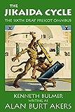 The Jikaida Cycle: The sixth Dray Prescot omnibus (The Saga of Dray Prescot omnibus Book 6)