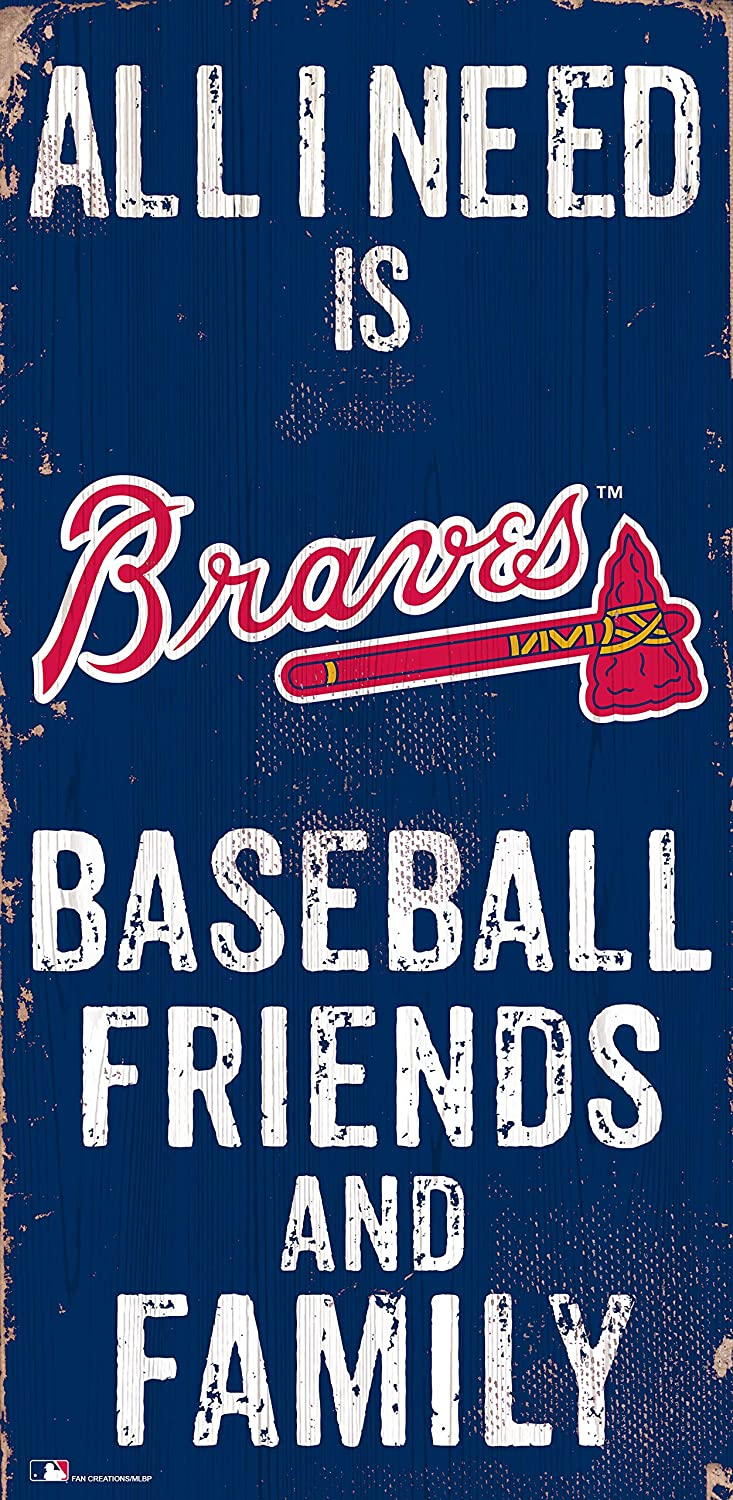 """Braves 6"""" x 12"""" All I Need is Baseball, Friends, and Family Wood Sign"""