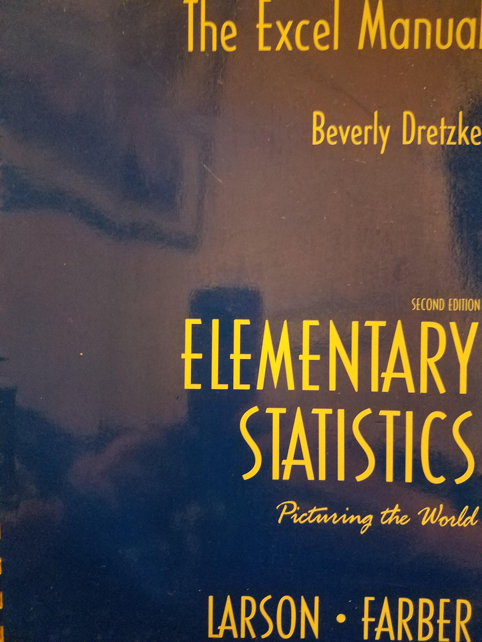 The Excel Manual to accompany Elementary Statistics: Picturing The World,  by Larson, 2nd Edition: Beverly Dretzke: 9780130659484: Amazon.com: Books