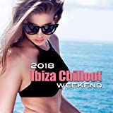 2018 Ibiza Chillout Weekend