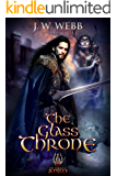 The Glass Throne: A Legends of Ansu fantasy (Crystal King Trilogy Book 3)