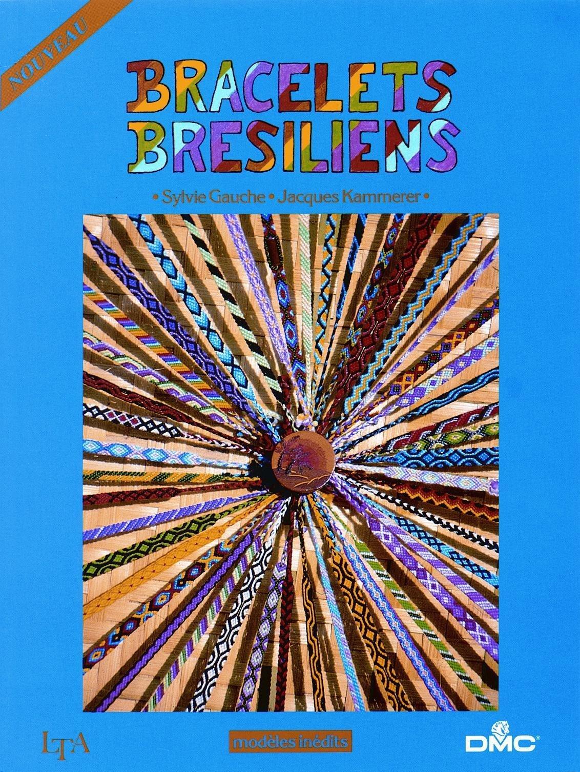 Bracelets Bresiliens Modeles Inedits Gauche Sylvie Kammerer Jacques 9782283580356 Amazon Com Books