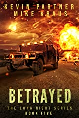 Betrayed: Book 5 in the Thrilling Post-Apocalyptic Survival series: (The Long Night - Book 5) Kindle Edition
