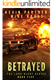 Betrayed: Book 5 in the Thrilling Post-Apocalyptic Survival series: (The Long Night - Book 5)