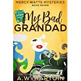 My Bad Grandad (Mercy Watts Mysteries Book 7)
